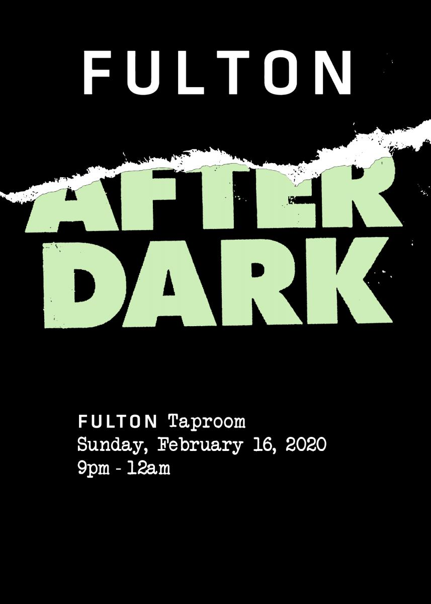 "Fulton Taproom's ""Fulton After Dark"""